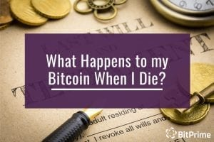 What Happens to Bitcoin When I Die?