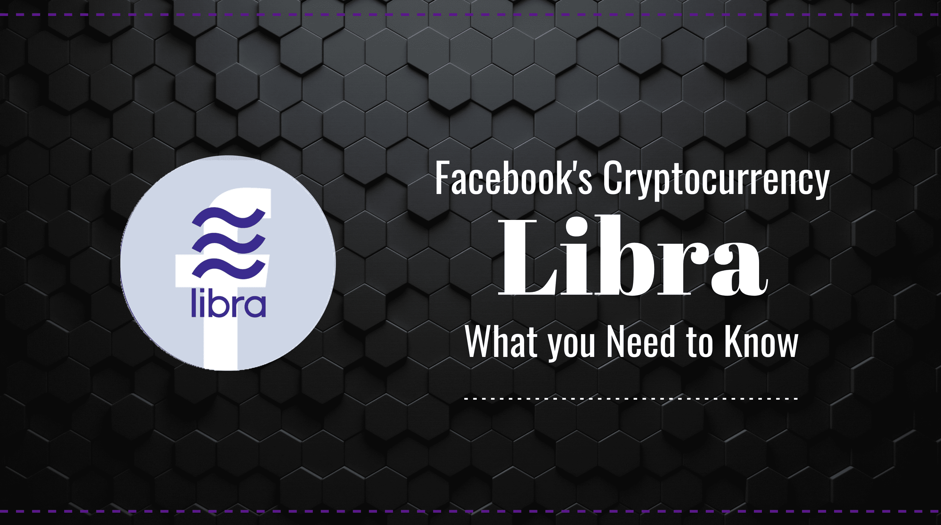Libra, Facebook's Cryptocurrency