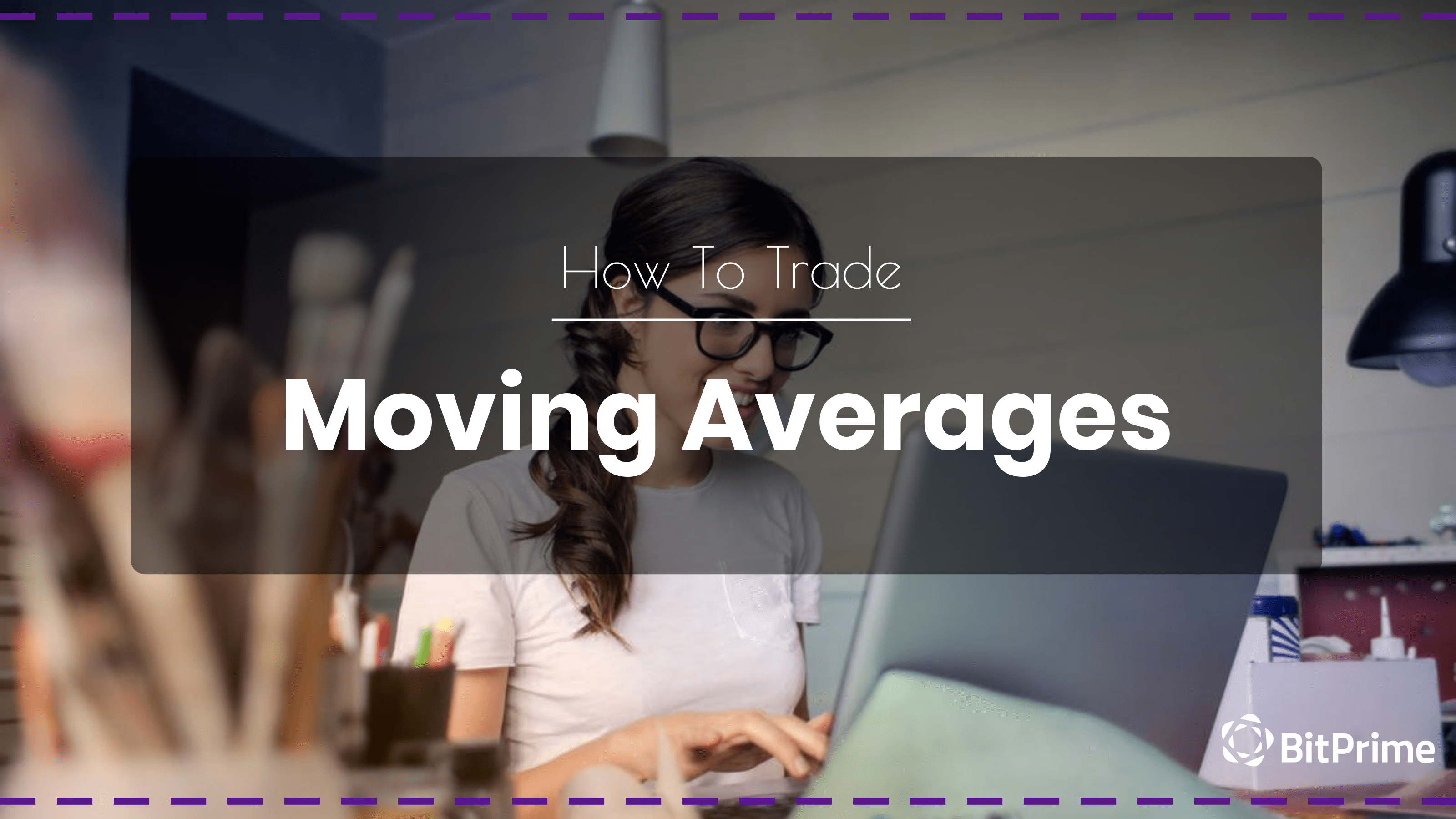 How to Trade Using Moving Averages