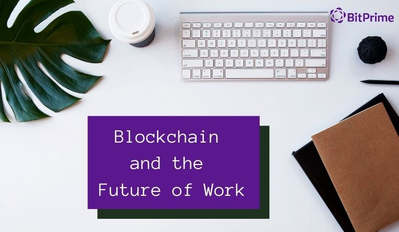 Blockchain And The Future Of Work